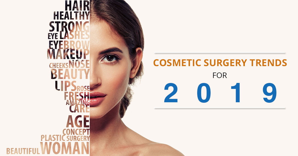 Cosmetic Surgery Trends 2019